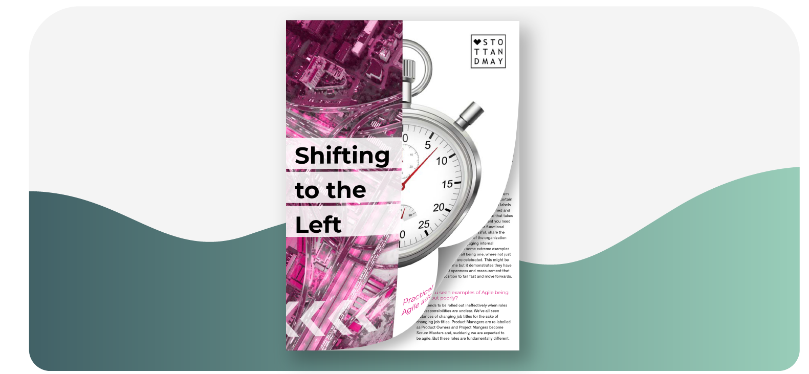 Stott and May Shifting to the left: Advice for Agile Adoption report